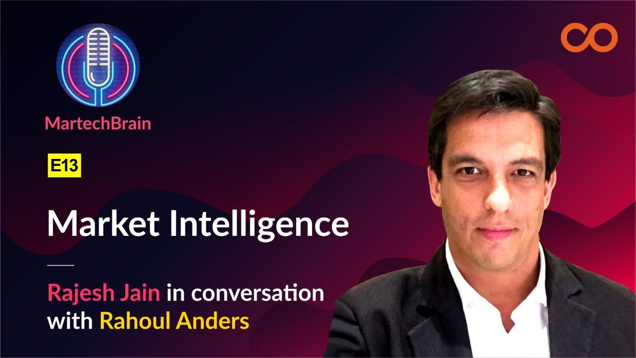 MartechBrain | E13 – Rahoul Anders – Market Intelligence