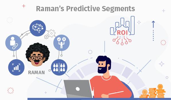 Raman's Predictive Segments: Let AI Fuel Your Customer Segmentation and Revenue Growth Strat...