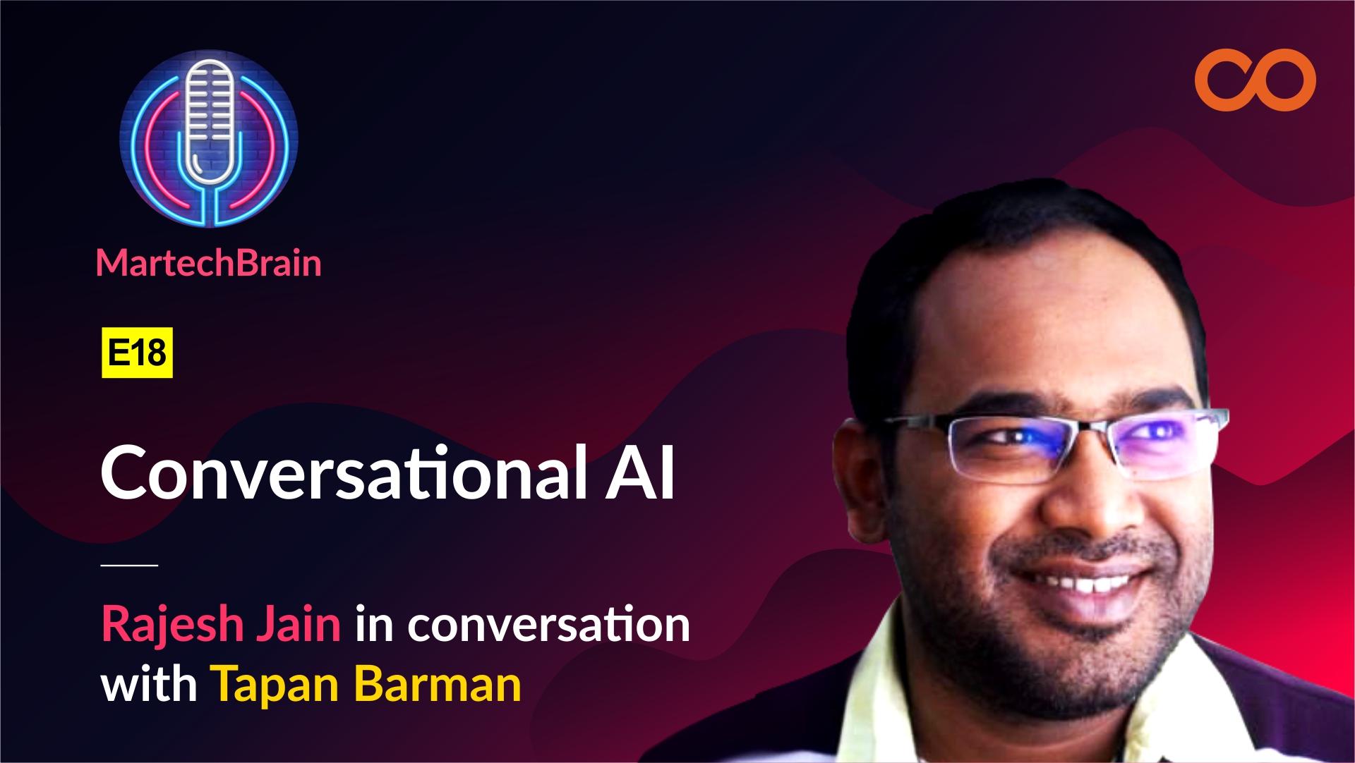 "MartechBrain | E18 – Tapan Barman on ""Conversational AI"""
